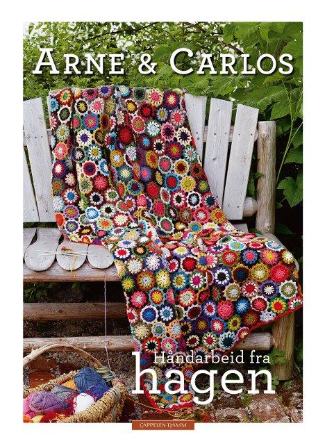 Arne & Carlos Håndarbeid fra hagen
